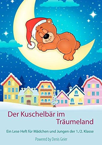 Der Kuschelbär im Träumeland: Ein Lese Heft für Mädchen und Jungen der 1./2. Klasse (German Edition)