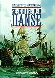 Seekriege der Hanse. Das erste Kapitel deutscher Seekriegsgeschichte - Konrad Fritze