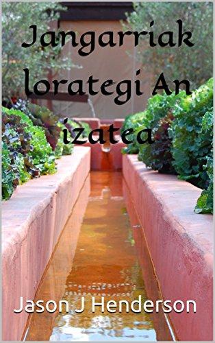 Jangarriak lorategi An izatea (Basque Edition) por Jason J Henderson