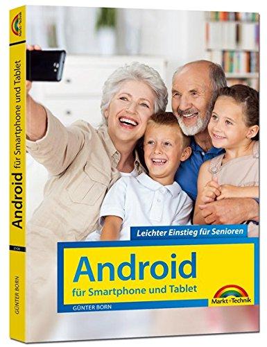 Android für Smartphones & Tablets – Leichter Einstieg für Senioren - die verständliche Anleitung - 2. aktualisierte Auflage des Bestsellers - komplett in Farbe (Bücher Für Android-handys)