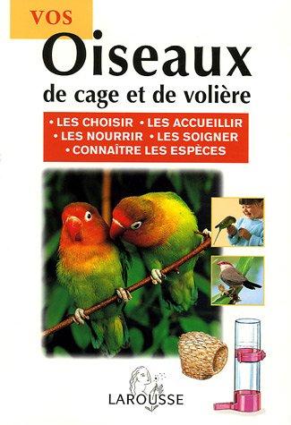 Vos oiseaux de cage et de volière
