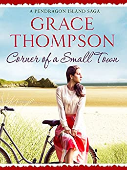 Corner of a Small Town (A Pendragon Island Saga Book 1) by [Thompson, Grace]