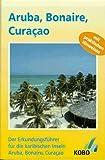 Aruba, Bonaire, Curacao - Ein Reisehandbuch: Mit praktischen Hinweisen - Susanne Schlosser