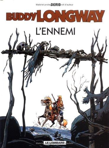 Buddy Longway, tome 2 : L'ennemi par Derib