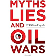 Myths, Lies and Oil Wars (English Edition)