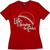 Life: A Metaphor for Cricket Red Women's T-Shirt Size 16 (XXL) (White Print)