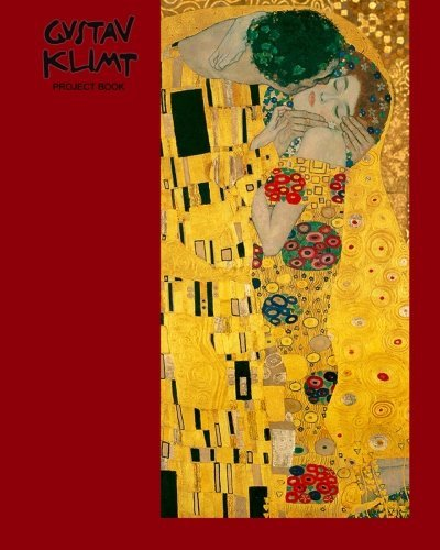 Gustav Klimt Project Book: The Kiss ( Journal / Large Notebook ) (Signature Series) by smART bookx (2013-11-13) (Series-laptop Signature)