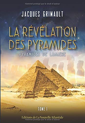 La Révélation Des Pyramides, en version N&B: Tome 1 : Pyramides De Lumière par Jacques Grimault