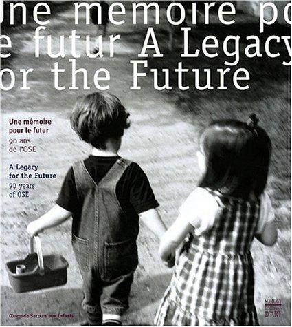 Une mémoire pour le futur : 90 ans de l'Oeuvre de Secours aux Enfants (édition bilingue français-anglais) par Collectif
