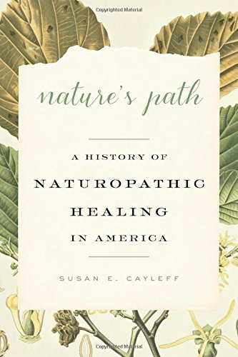 natures-path-a-history-of-naturopathic-healing-in-america