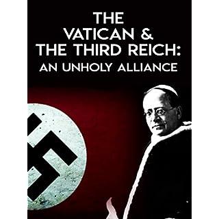 The Vatican & The Third Reich: An Unholy Alliance