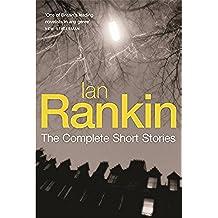 "Ian Rankin: The Complete Short Stories: A Good Hanging, Beggars Banquet, Atonement: ""The Hanging Garden"", ""Beggars Banquet"""