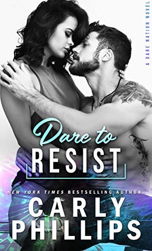 Dare To Resist (Dare Nation Book 1) (English Edition) de [Phillips, Carly]