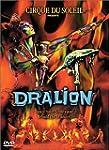 Cirque du Soleil : Dralion
