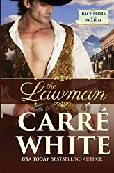 The Lawman (Bachelors of the Prairie) (Volume 2) by Carr?? White (2016-03-27)