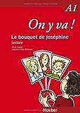 On y va ! A1: Lecture / Le bouquet de Joséphine