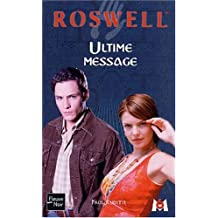 Roswell, Tome 16 : Ultime message
