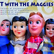 T With The Maggies Triona Ni Dhomhnaill & Maighread Ni Dhomhnaill & Mairead Ni Mhaonaigh & Moya Brennan TWMCD 001