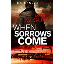 When Sorrows Come (Ds O'Neill 2)