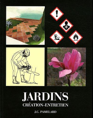 Jardins : Cration, entretien