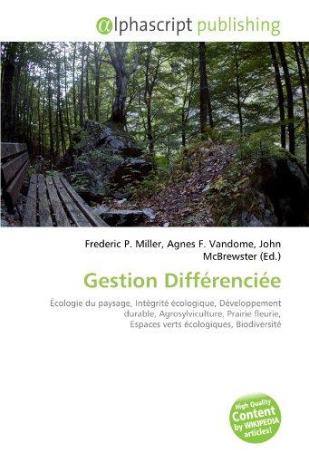 Gestion Différenciée: Écologie du paysage, Intégrité écologique, Développement durable, Agrosylviculture, Prairie fleurie, Espaces verts écologiques, Biodiversité