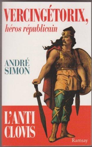 Vercingétorix, héros républicain par Alfred Simon