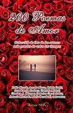 200 Poemas de Amor: Coleccion de Oro de la Poesia Universal