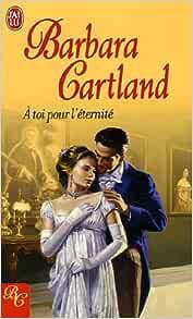 Amazon Fr A Toi Pour L éternité Cartland Barbara Tranchart Marie Noëlle Livres