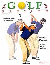 Golf passion : toutes les techniques de jeu en images