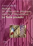 Histoire de l'éducation physique sous la Ve République - La Terre promise, depuis 1981