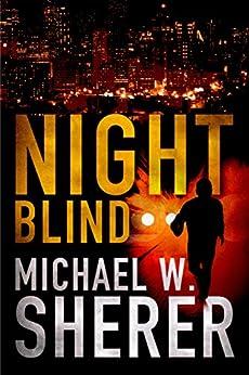 Night Blind (Blake Sanders Thrillers) by [Sherer, Michael W.]