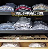 The Well-Organized Home: Hard-Working Storage Solutions for Every Room in the House