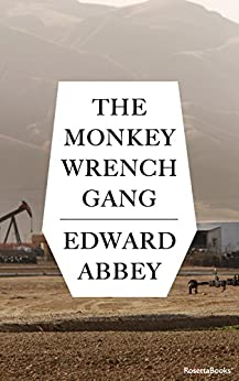 The Monkey Wrench Gang (Edward Abbey Series Book 2) by [Abbey, Edward]