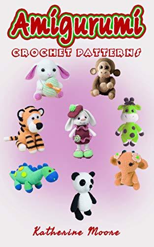 Crochet Patterns: Amigurumi Crochet Pattern Easy Crochet Cute Baby Animal Patterns Step By Step (English Edition)