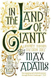 In the Land of Giants by Max Adams (2016-07-14)