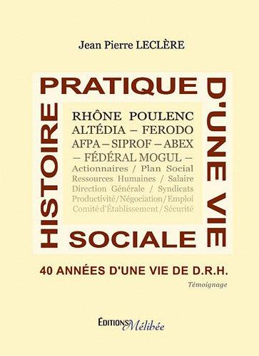 Histoire pratique d'une vie sociale : 40 années de la vie d'un DRH (1965-2005) par Jean-Pierre Leclère