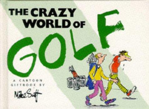 The Crazy World of Golf por Mike Scott