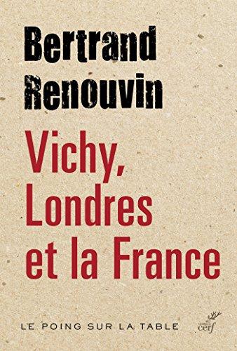Vichy, Londres et la France (Le poing sur la table)