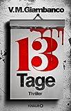 'Dreizehn Tage: Thriller' von V. M. Giambanco