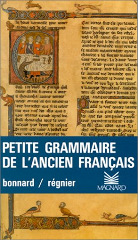 PETITE GRAMMAIRE DE L'ANCIEN FRANCAIS. 5ème édition