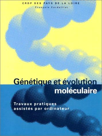 Génétique et évolution moléculaire : travaux pratiques assistés par ordinateur (avec une disquette)