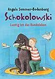 Schokolowski - Lustig ist das Hundeleben
