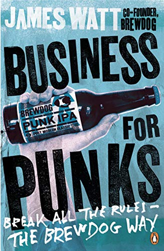 Business for Punks: Break All the Rules - the BrewDog Way (English Edition) (Daniel Smoothie)
