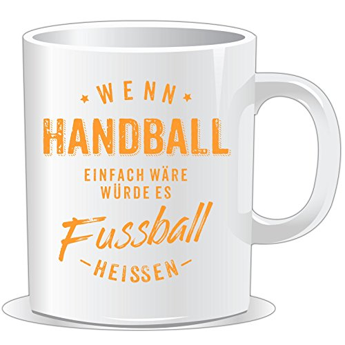 getshirts - RAHMENLOS® Geschenke - Tasse - Wenn Handball einfach wäre würde es Fussball heissen - orange - uni uni