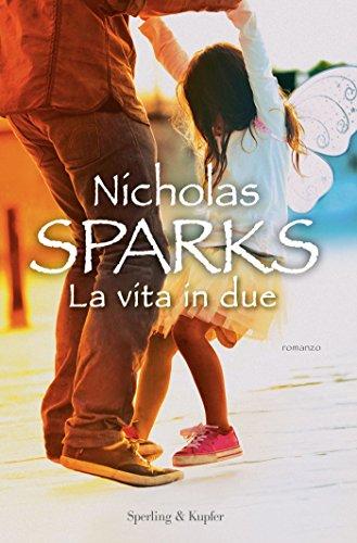 La vita in due di [Sparks, Nicholas]