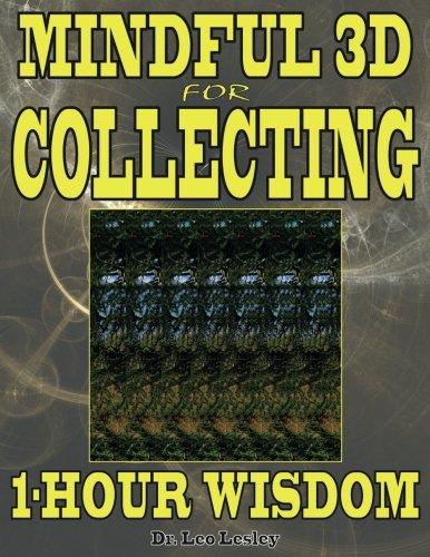 Mindful 3D for Collecting: 1-Hour Wisdom: Volume 1 por Dr. Leo Lesley