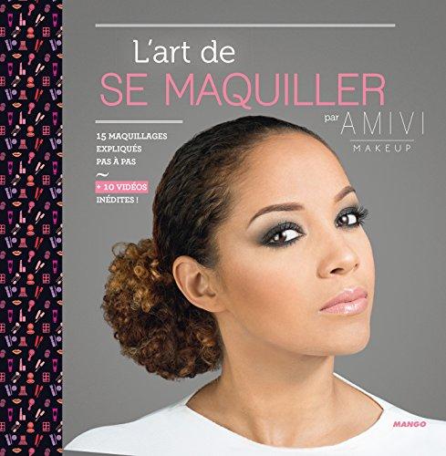 Lire un L'art de se maquiller - 15 maquillages expliqués pas à pas epub pdf