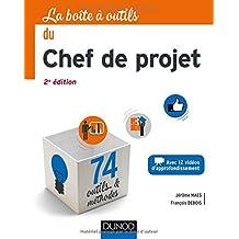 La Boîte à outils du Chef de projet - 2e éd. - 74 outils et méthodes