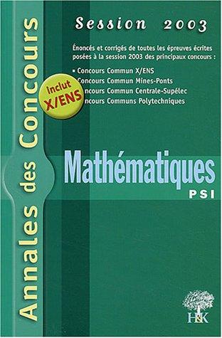 Mathématiques PSI : Session 2003 par Jean-Julien Fleck
