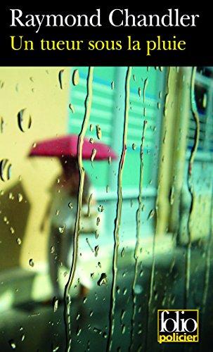 Un tueur sous la pluie/Bay City blues/Déniche la fille par Raymond Chandler